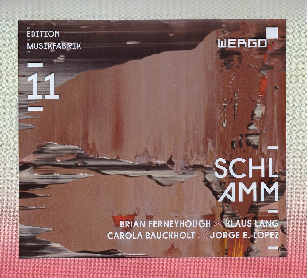Schlamm – Ensemble Musikfabrik  • Finis Terrae – Brian  Ferneyhough ° • the ocean of yes and no – Klaus  Lang °    ORDER