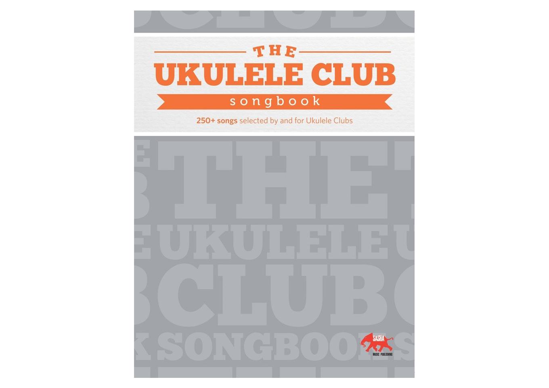 The Ukulele Club: Songbook Volume 1 on