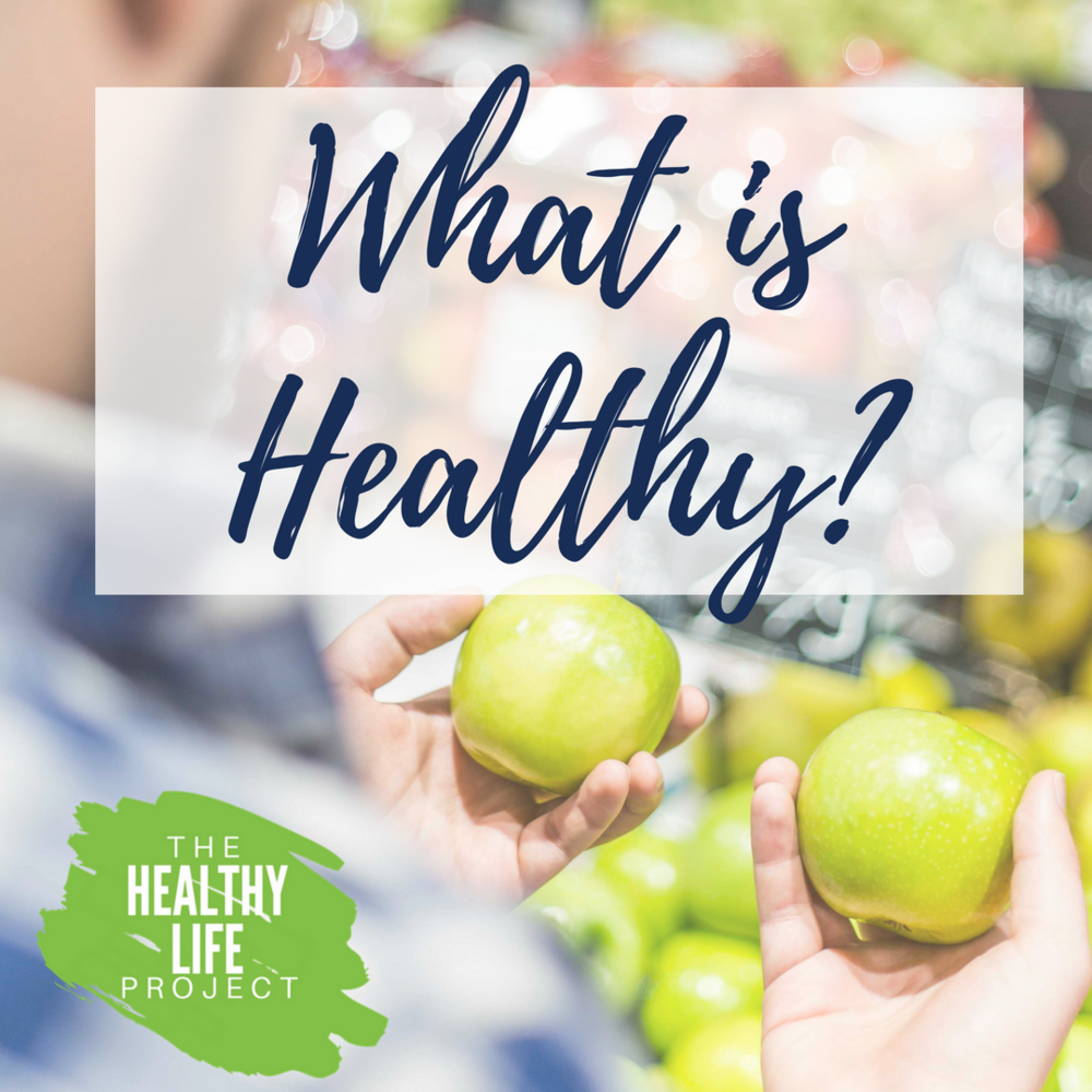 What is Healthy The Healthy Life Project