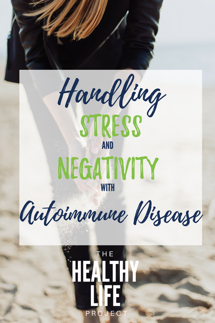 Pinterest-Handling Stress and Negativity with an Autoimmune Disease.png
