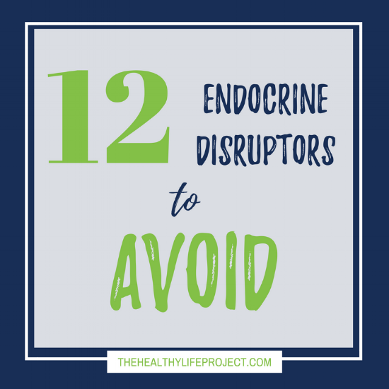 12 Endocrine Disruptors to Avoid.png