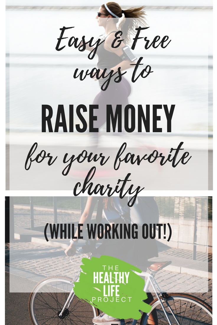 Easy and Free Ways to Raise Money for your Favorite Charity - The Healthy Life Project.png