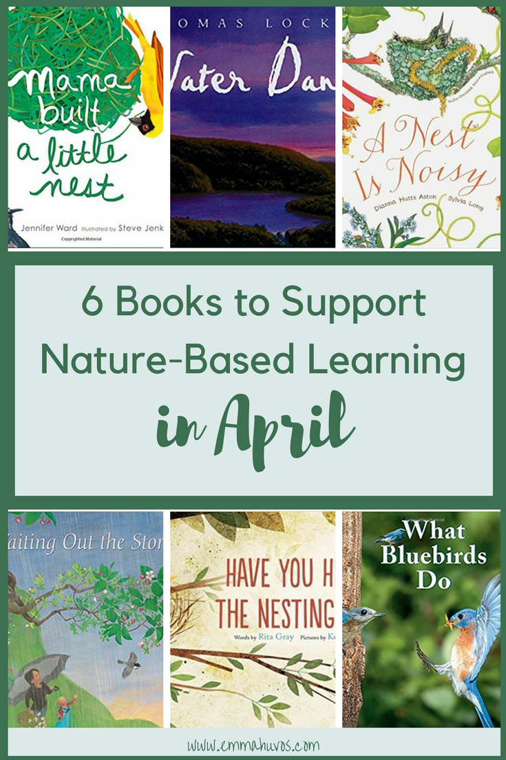 6 Books to Support Nature-Based Learning in April