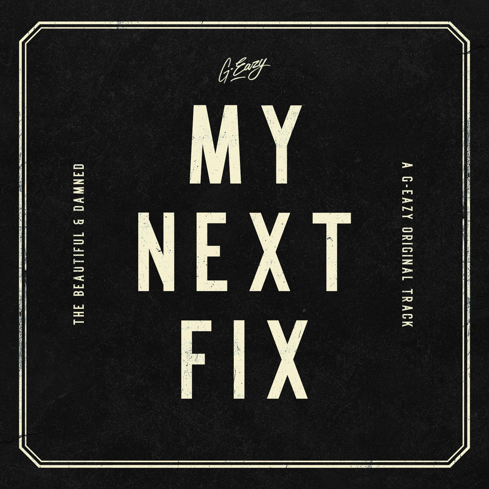G-EAZY-MY_NEXT_FIX.jpg