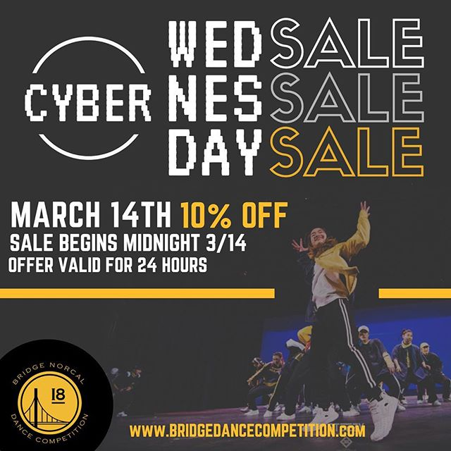 CYBER WEDNESDAY SALE 💥 10% OFF BRIDGE NORCAL TICKETS FOR TODAY ONLY!!! ______________________________________________________ —  bridgedancecompetition.com