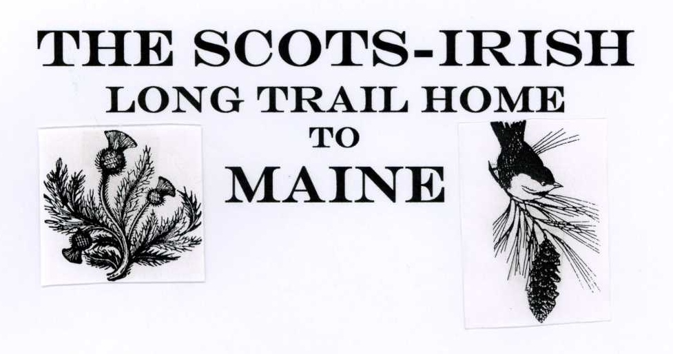 - A lecture/discussion on the long journey, historic events, and circumstances that brought the Scottish Diaspora from Scotland to the north of Ireland and finally to the District of Maine.