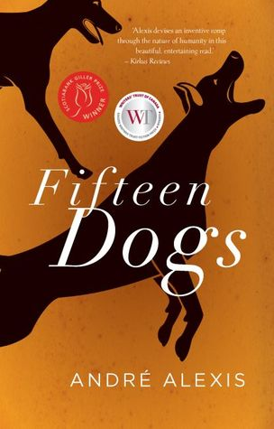 Fifteen Dogs  - By André Alexis