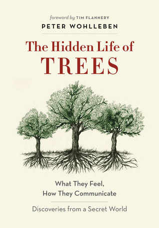 The Hidden Life of Trees - Peter Wohlleben
