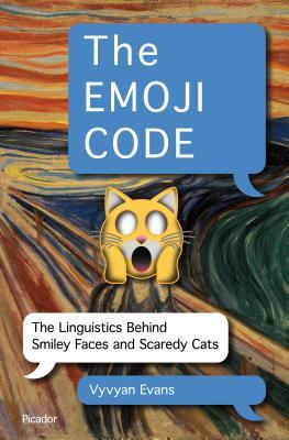 The Emoji Code - by Vyvyan Evans