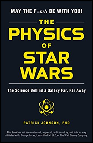 The Physics of Star Wars - by Patrick Johnson