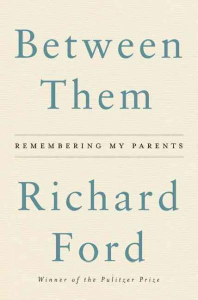Between Them - by Richard Ford