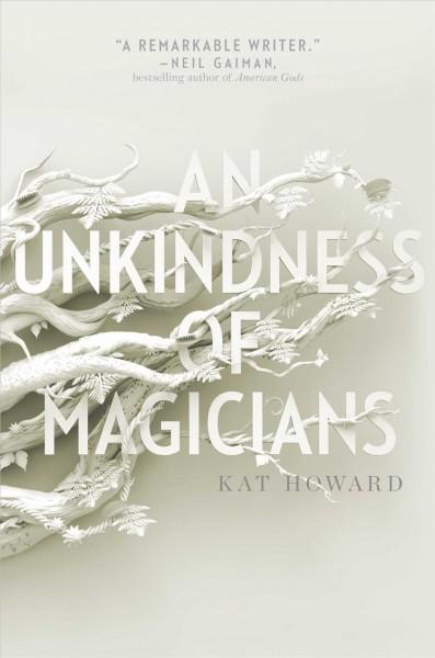 An Unkindness of Magicians  - by Kat Howard
