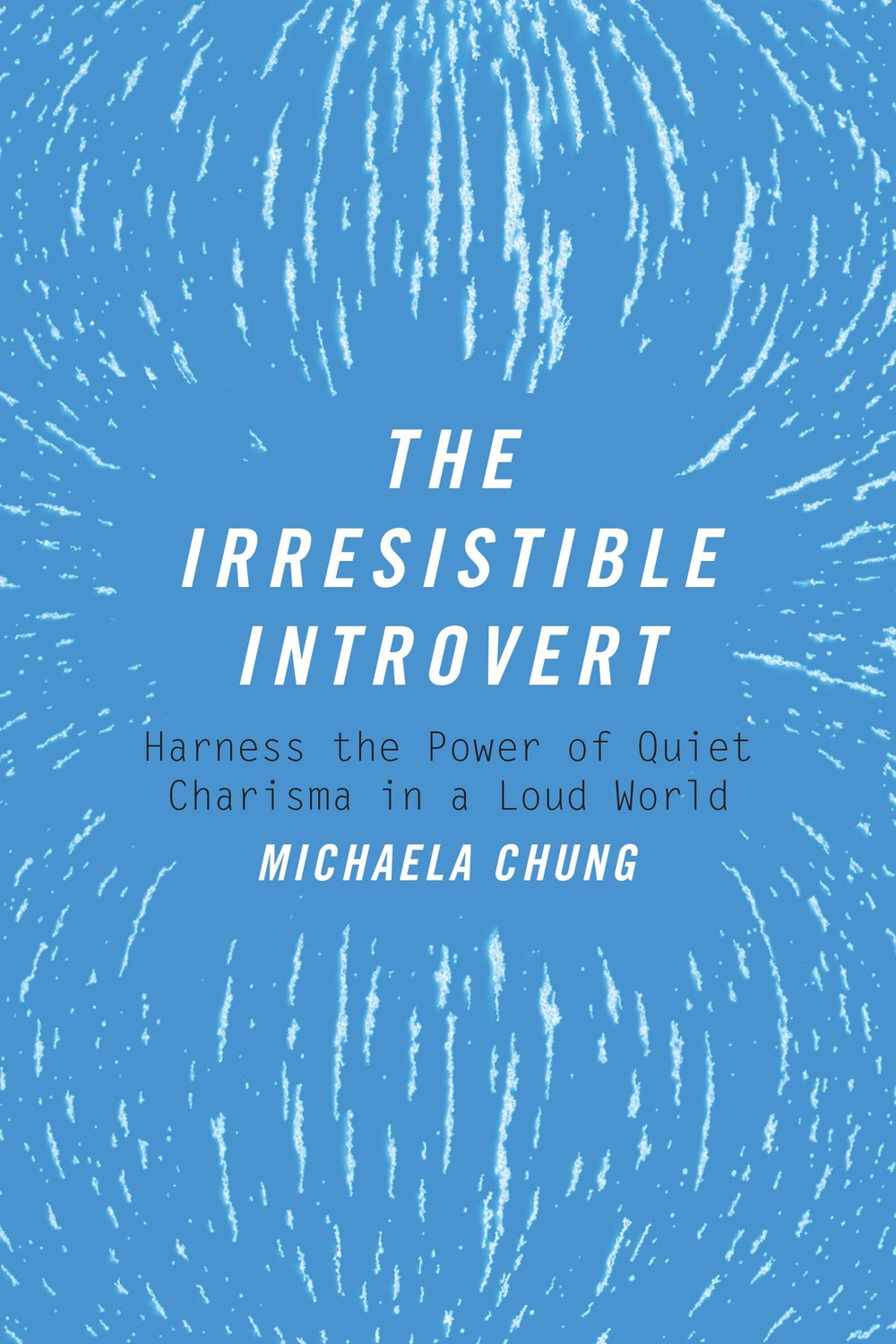 The irresistible introvert - Michaela Chung