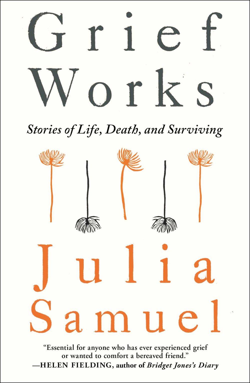 Grief works - Julia Samuel