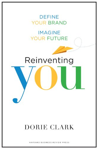 Reinventing You by Dorie Clark - In Reinventing You, branding expert Dorie Clark provides a step-by-step guide to help you assess your unique strengths, develop a compelling personal brand, and ensure that others recognize the powerful contribution you can make.