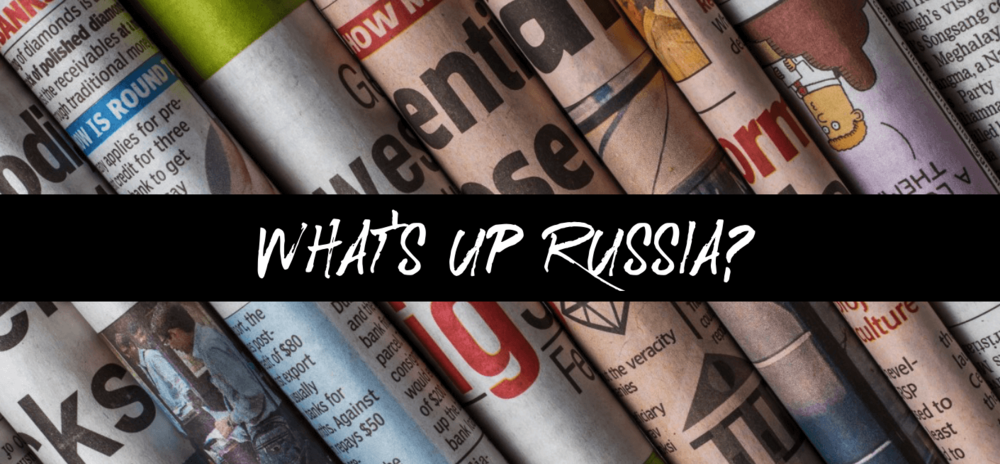 What's Up Russia? January 2019 - Catch up with all the latest news from Russia in my January digest!