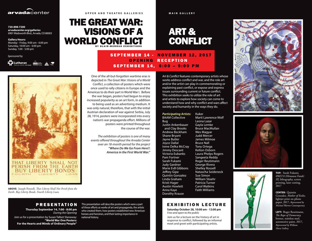 Art & Conflict - Join us on September 14, 2017 from 6:00 to 9:00 for Art & Conflict at the Arvada Center for the Arts and Humanities. The show will be up through November 12, 2017 with an exhibition lecture on the history of art in response to conflict followed by an informal meet and greet with participating artists on Saturday, October 28th from 10 a.m. - noon, free and open to the public.