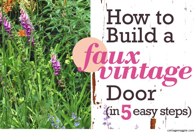 How to Build a Faux Vintage Door in 5 Easy Steps