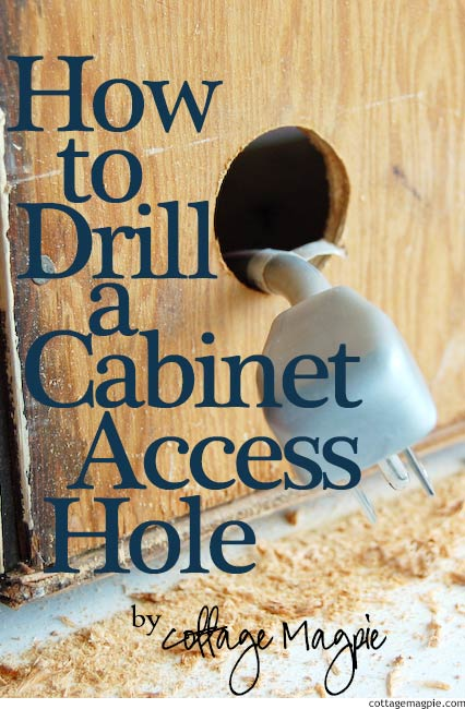 How To Drill A Cabinet Access Hole Cottage Magpie
