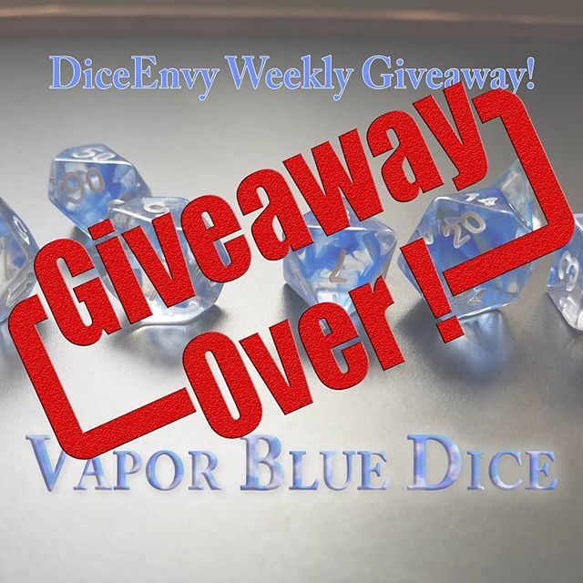 Giveaway over! The winner of this week's Instagram giveaway, for the Vapor Blue dice set is Marshall @mershull Congratulations man!  Tomorrow afternoon the next giveaway begins!