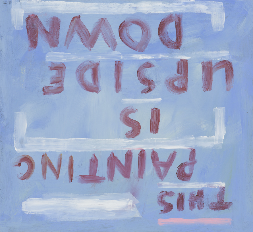 SIMON BLAU This Painting is Upside Down 2015 acrylic on board 50 × 60 cm