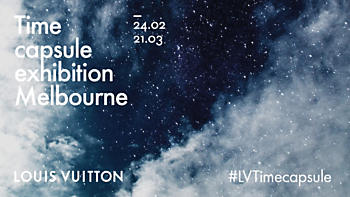 LV EXHIBITION - LOUIS VUITTON TIME CAPSULE EXHIBITION MELBOURNEFREE ENTRY AT CHADSTONE24 FEBRUARY - 21 MARCH 2018