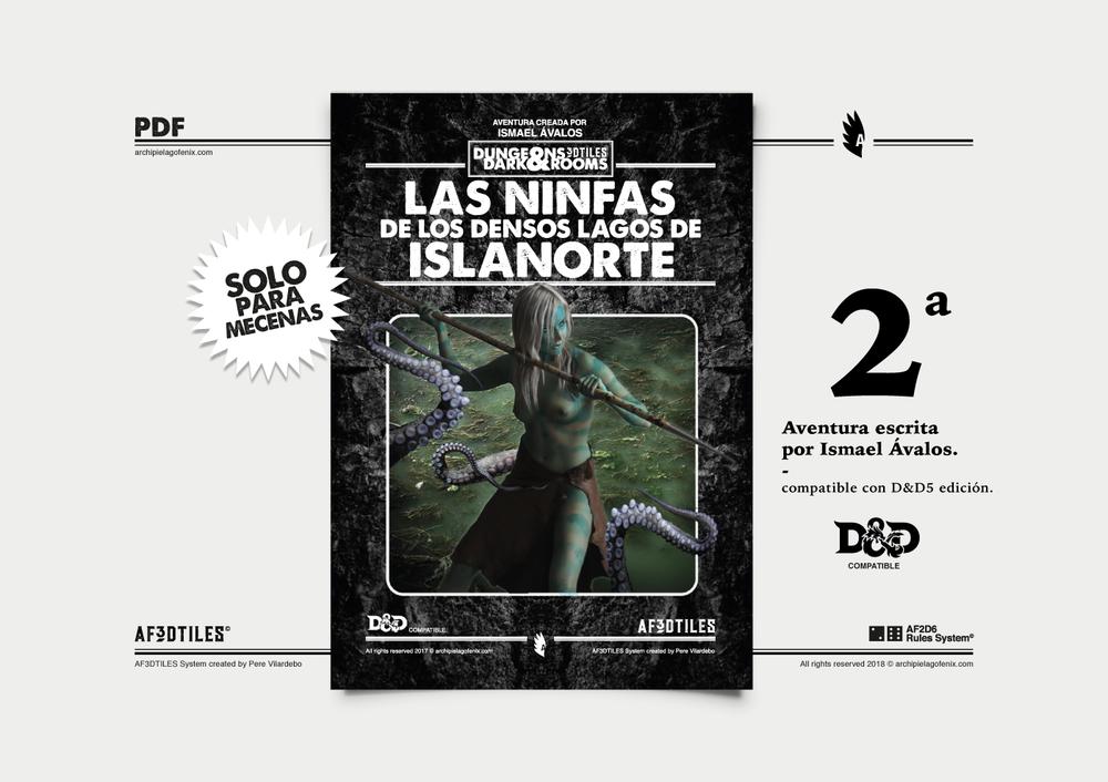 """- Segunda Aventura """"Las ninfas de los densos lagos de IslaNorte"""", escrita por Ismael Ávalos compatible con D&D5 edición (pdf). + Hojas de personaje pre-generadas de los héroes."""