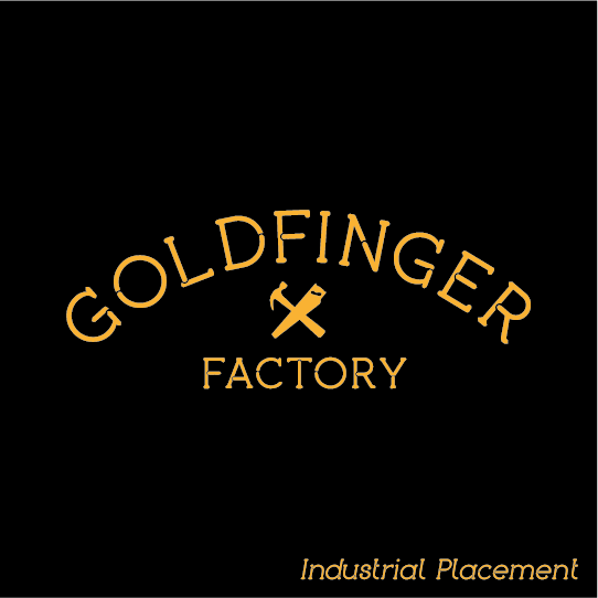 Goldfinger Factory   Six month design internship   Furniture Design and Fabrication, Machine Building, Graphic Design