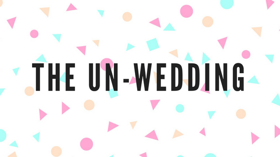 BLOGWRITING for the  UN-WEDDING
