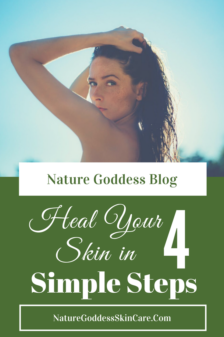 Heal Your Skin in 4 Simple Steps