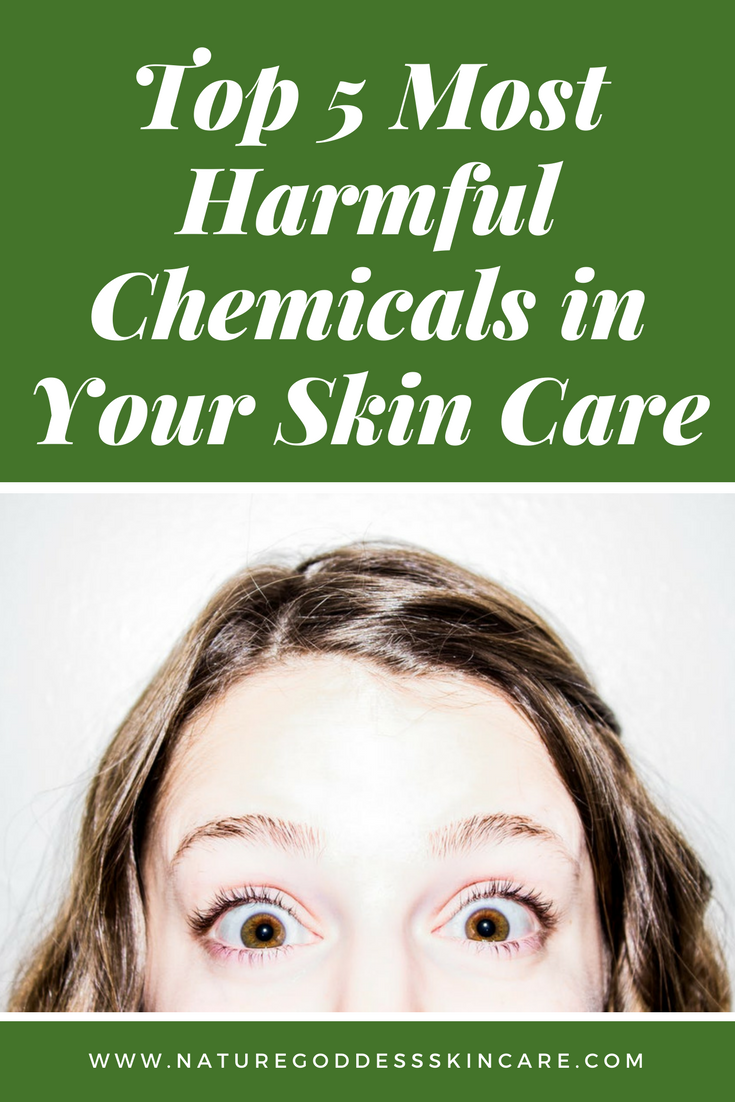 top 5 most harmful chemicals in your skin care.png