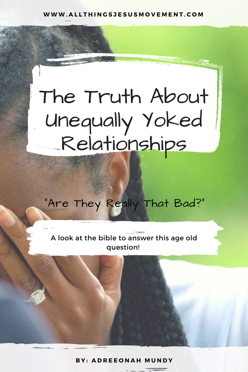 """The Truth about Unequally Yoked Relationships: """"Are They"""