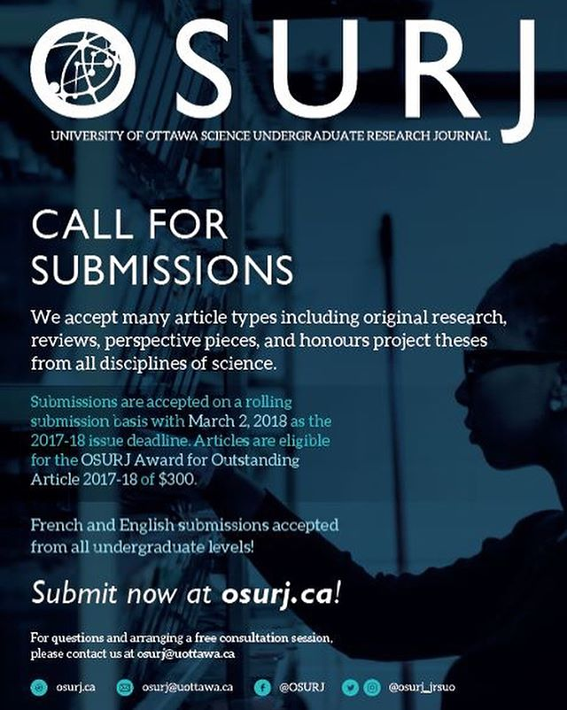 The call for submissions for OSURJ's 2017-18 issue is open! Visit our website www.osurj.ca for more information on OSURJ's formatting guidelines, deadlines and the multiple article types accepted! All undergraduate students can submit for the opportunity to be published!  L'appel de soumissions pour le numéro JRSUO 2017-2018 est ouvert! Visitez notre site web www.osurj.ca pour plus de renseignements concernant les directives de formatage, les dates limites et les types d'articles acceptés! Tous les étudiants de premier cycle peuvent soumettre un article pour la possibilité de se faire publier!  #uottawa #uottawascience #osurj #research