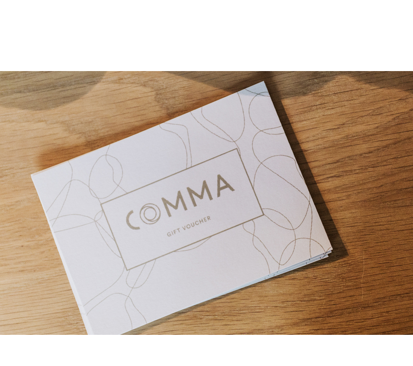 Gift a moment in time. - Gift cards available via hello@commabyron.com or call us on 02 6685 8878.