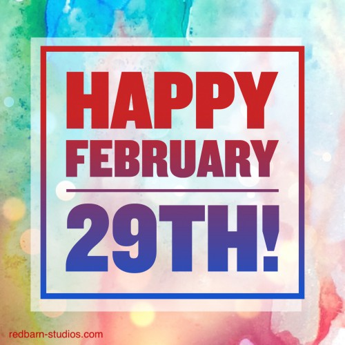 Happy February 29th!