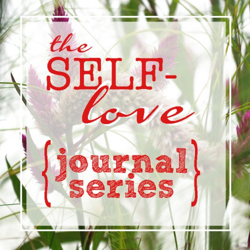 SELF-Love Journaling Series Posts