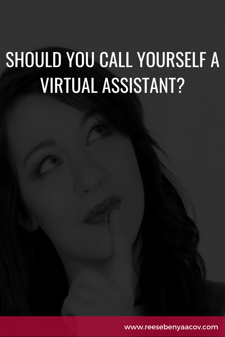 Should You Call Yourself A Virtual Assistant?
