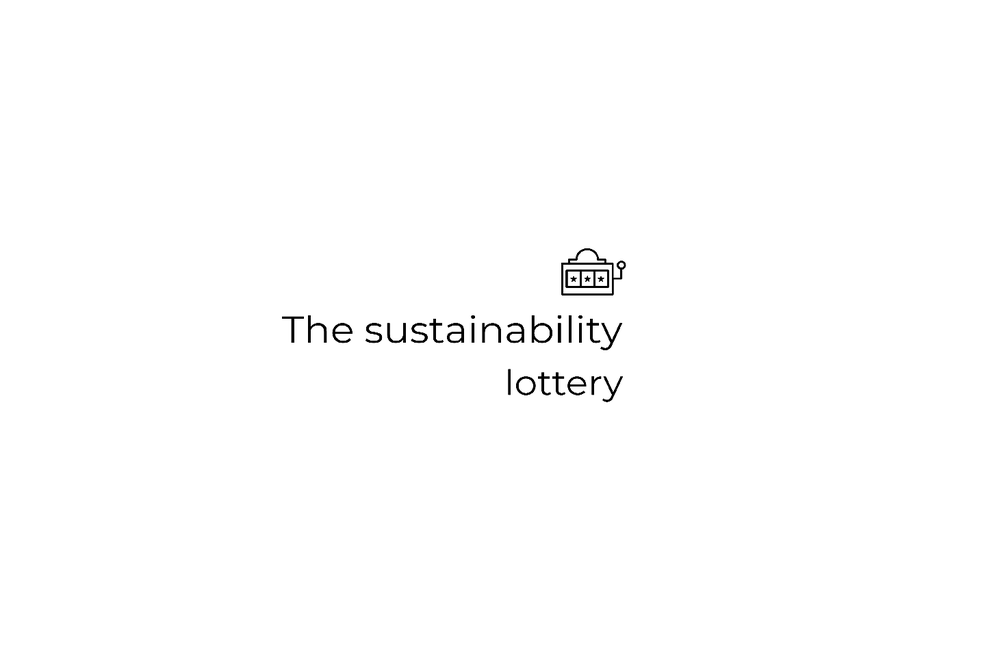 The Sustainability Lottery