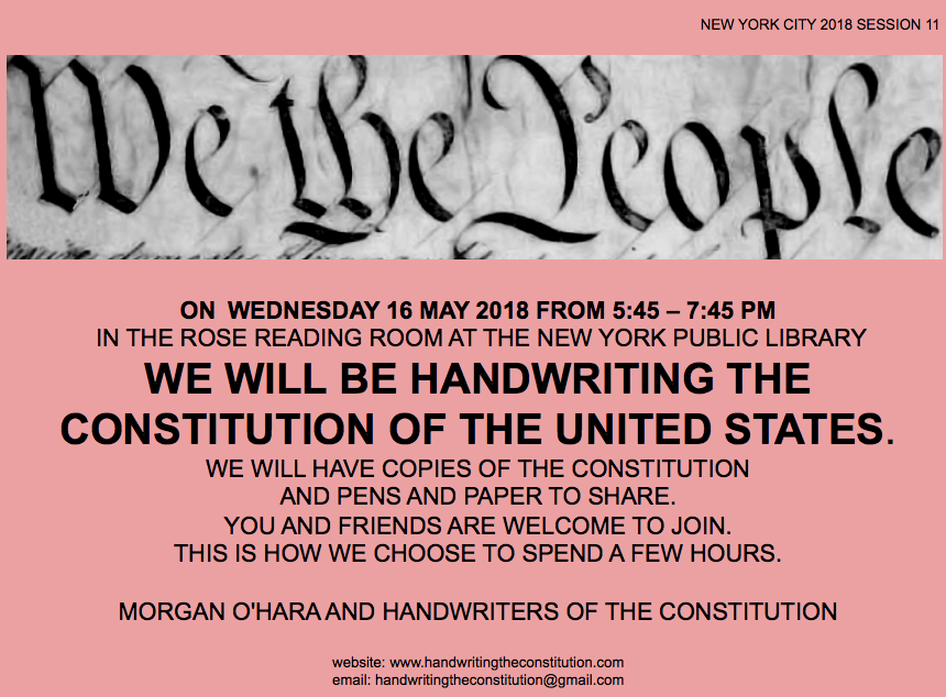 new york - WEDNESDAY 16 MAY 2018, 5:45-7:45 pmnew york public libraryrose reading roomwith morgan o'hara andHANDWRITErS of the CONSTITUTIOn