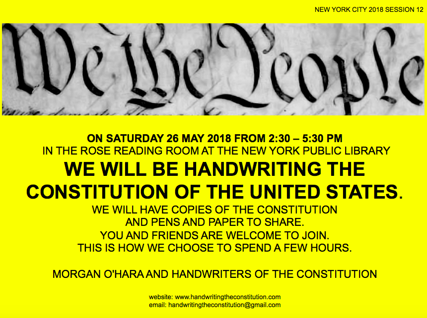 NEW YORK - SATURDAY 26 MAY 2018, 2:30-5 pmnew york public library        rose reading roomwith morgan o'hara and HANDWRITErS of the CONSTITUTIOn