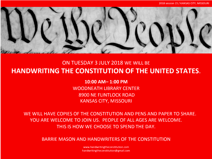 KANSAS CITY - TUESDAY 3 JULY 2018, 10:00- 1:00 pmWOODNEATH librarywith BARRIE MASON andHANDWRITErS of the CONSTITUTIOn