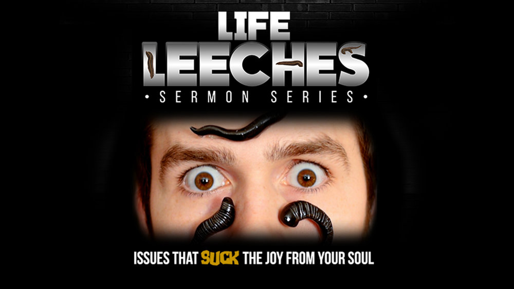 Website sermon - Life Leeches.jpg