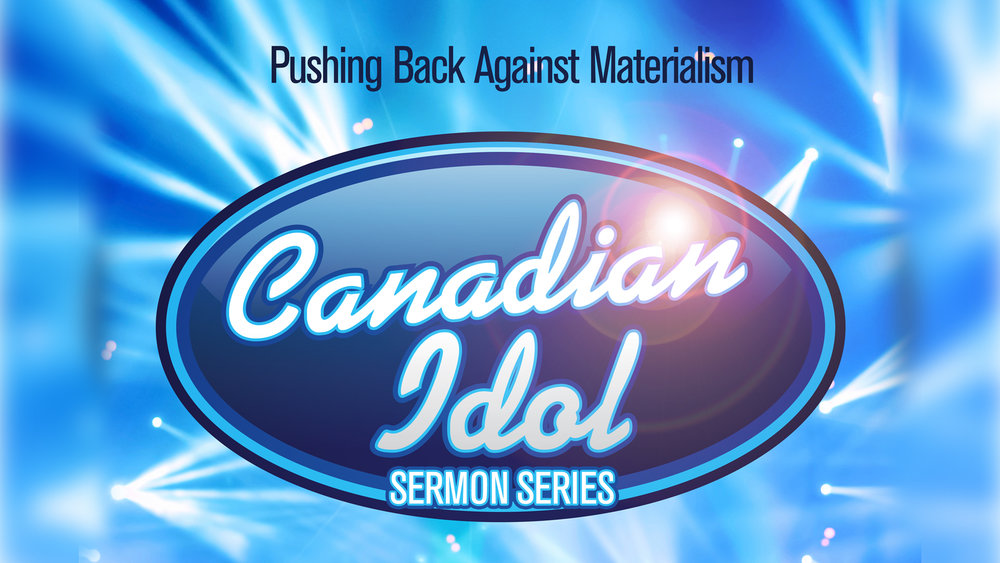 Website sermon - CANADIAN IDOL.jpg