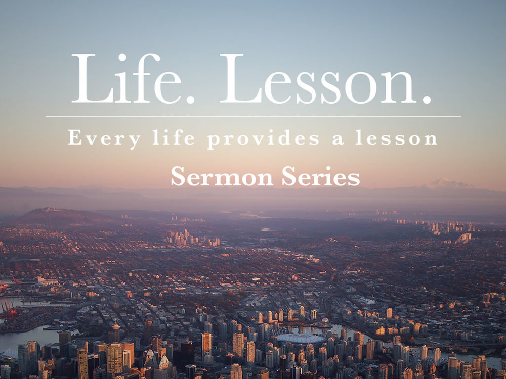 Life Lessons Sermon Series - Website.jpg