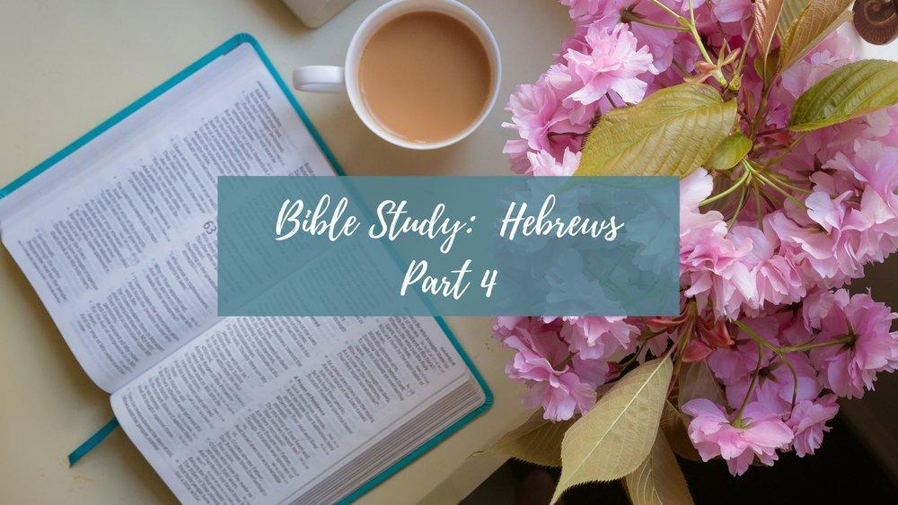 LWS Bible Study Hebrews Part 4.jpg