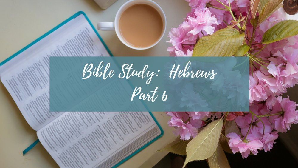 LWS Bible Study Hebrews 6.jpg
