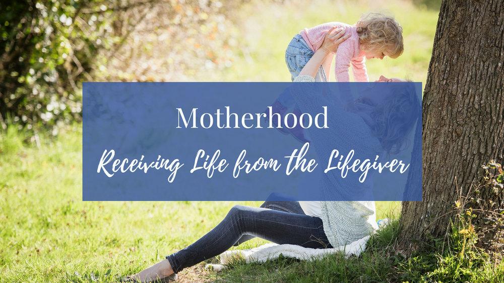LWS Motherhood Receiving Life (1).jpg