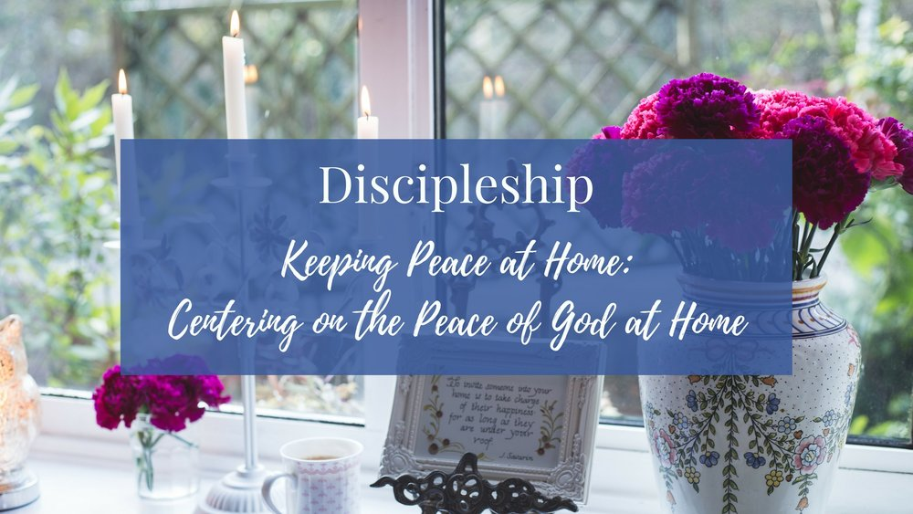 LWS Discipleship Peace at Home.jpg