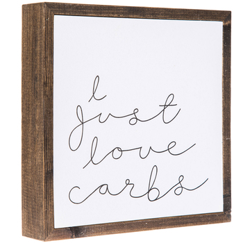 I Just Love Carbs Sign | $4.99