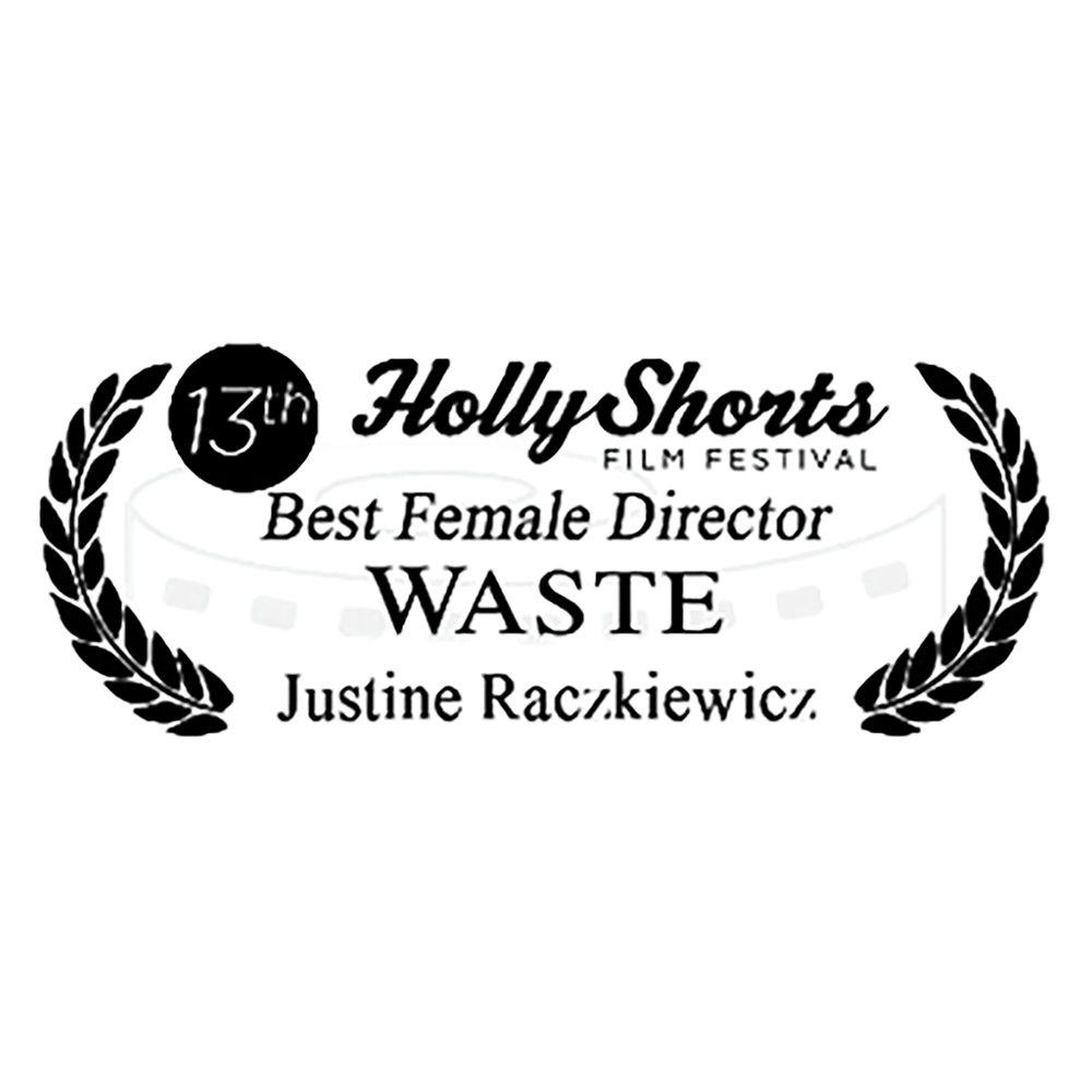 13th HollyShorts Film Festival Best Female Director Waste Justine Raczkiewicz.jpg